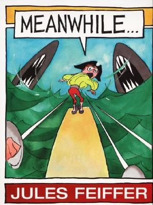 Meanwhile... By Feiffer, Jules