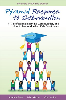 Pyramid Response to Intervention By Buffum, Austin/ Mattos, Mike/ Weber, Chris